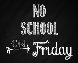 no-school-on-friday-chalkboard